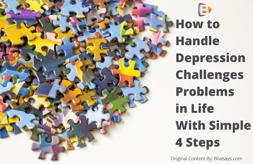 How to Handle Depression Challenges Problems in Life With Simple 4 Steps-life hacks-life motivation-motivational quotes