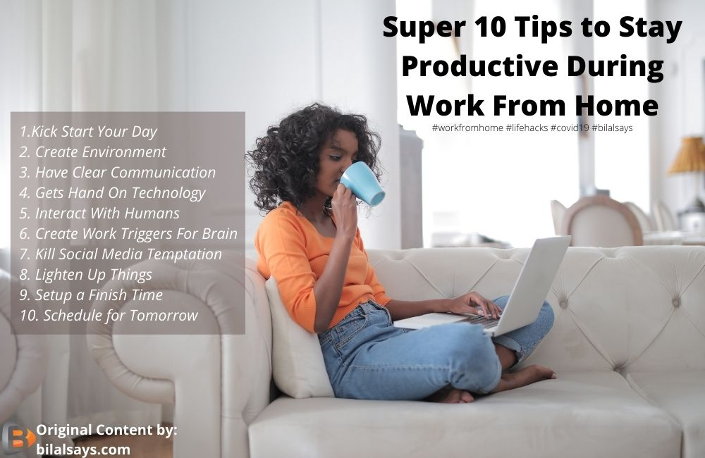 Super Tips to Stay Productive During Work From Home-life-hacks-top skills to be productive-covid19-remotework-bilal-says-creation by bilal says