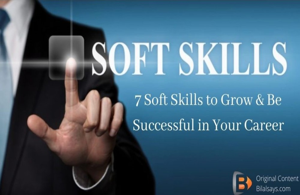 soft skills for life- top soft skills to excel in career-empathy-negotiation-communication-critical thinking-creativity-problem solving-team player-team working- bilal-says-ashraf-life hacks-business-corporate skills