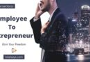 Employee to Entrepreneur- Learn How to do business with Job