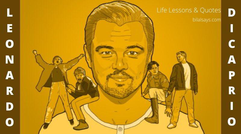 Leonardo DiCaprio-Life Lessons & Celebrity Quotes