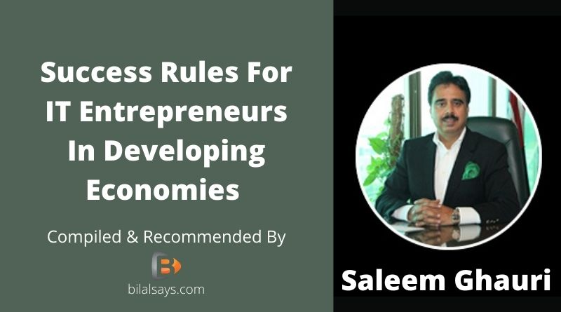 Saleem Ghauri Success Story-IT Business Rules-Business Rules In Developing or Under Developed Economies